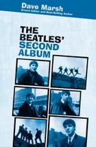 The Beatles' Second Album: n/a by Dave Marsh