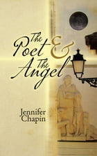 The Poet & The Angel by Jennifer Chapin