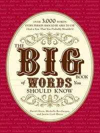 The Big Book of Words You Should Know: Over 3,000 Words Every Person Should be Able to Use (And a…