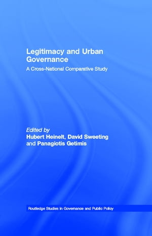 Legitimacy and Urban Governance A Cross-National Comparative Study