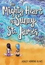 The Mighty Heart of Sunny St. James Cover Image