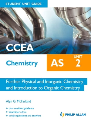 CCEA Chemistry AS Student Unit Guide: Unit 2 Further Physical and Inorganic Chemistry and Introduction to Organic Chemistry ePub