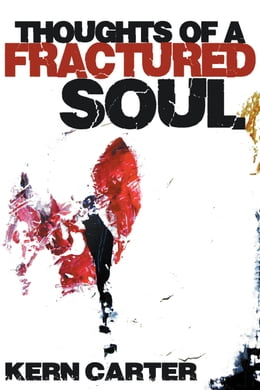 Book Thoughts of a Fractured Soul by Carter, Kern