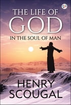 The Life of God in the Soul of Man by Henry Scougal