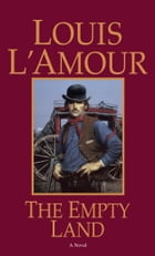 The Empty Land: A Novel by Louis L'Amour