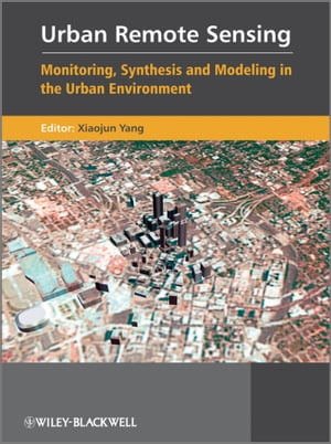 Urban Remote Sensing Monitoring,  Synthesis and Modeling in the Urban Environment