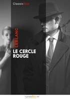 Le Cercle rouge by Maurice Leblanc