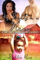 My Daddy is a Hero 4 by Dahlia Rose
