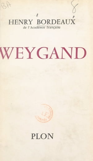 Weygand by Henry Bordeaux