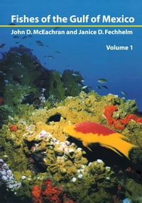 Fishes of the Gulf of Mexico, Vol. 1: Myxiniformes to Gasterosteiformes