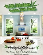 420 Kitchen, Cooking with Ganja: The Ultimate Guide to Cooking with Cannabis by Chef Herb Smokesalot