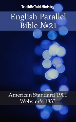 English Parallel Bible №21: American Standard 1901 - Webster´s 1833