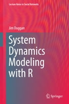 System Dynamics Modeling with R by Jim Duggan