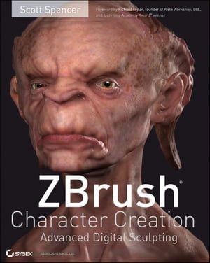 ZBrush Character Creation Advanced Digital Sculpting