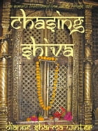 Chasing Shiva by Dianne Sharma Winter