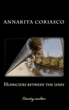 Homicides between the lines (Country murders) by Annarita Coriasco