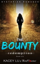 The Bounty - Redemption (Book 6) Dystopian Romance: Dystopian Romance Series by Third Cousins