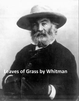 Book Leaves of Grass, with links to every poem by Walt Whitman