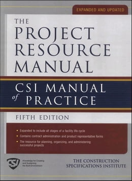 Book The Project Resource Manual (PRM): CSI Manual of Practice, 5th Edition by The Construction Specifications Institute