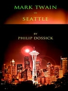 Mark Twain in Seattle by Philip Dossick