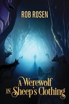 A Werewolf in Sheep's Clothing by Rob Rosen