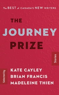 The Journey Prize Stories 28: The Best of Canada's New Writers