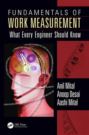 Fundamentals of Work Measurement What Every Engineer Should Know