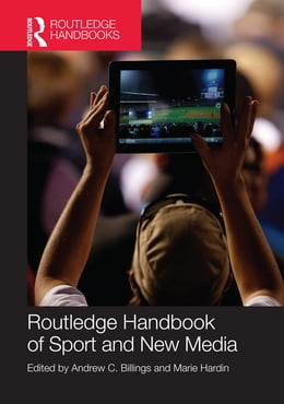 Book Routledge Handbook of Sport and New Media by Andrew C Billings
