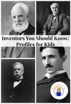 Inventors You Should Know: Profiles for Kids by Sam Simon
