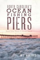 North Carolina's Ocean Fishing Piers Cover Image