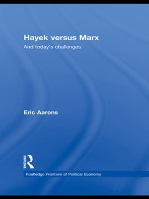Hayek Versus Marx And today's challenges