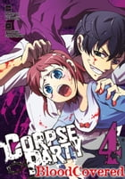 Corpse Party: Blood Covered, Vol. 4 by Makoto Kedouin