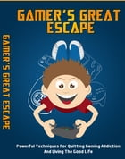 Gamer's Great Escape by Anonymous