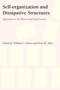 Self-organization and Dissipative Structures: Applications in the Physical and Social Sciences