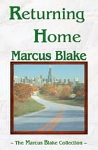 Returning Home: The Marcus Blake Collection