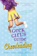The Geek Girl's Guide to Cheerleading 11c128d3-5472-4d2e-80e9-047bc2999cea