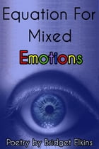 Equation For Mixed Emotions by Bridget Elkins