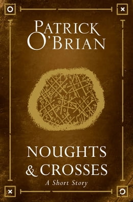 Book Noughts and Crosses: A Short Story by Patrick O'Brian