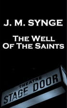 The Well Of The Saints by JM Synge