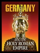 Germany and the Holy Roman Empire: What Bible prophecy reveals about Germany by Gerald Flurry
