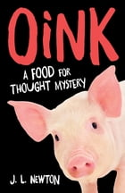 Oink: A Food For Thought Mystery by J.L. Newton
