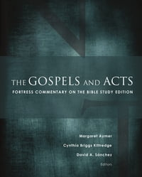 The Gospels and Acts: Fortress Commentary on the Bible
