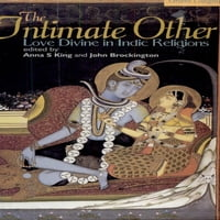 The Intimate Other: Love Divine In Indic Religions
