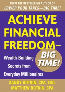 Book Achieve Financial Freedom – Big Time!: Wealth-Building Secrets from Everyday Millionaires by Sandy Botkin
