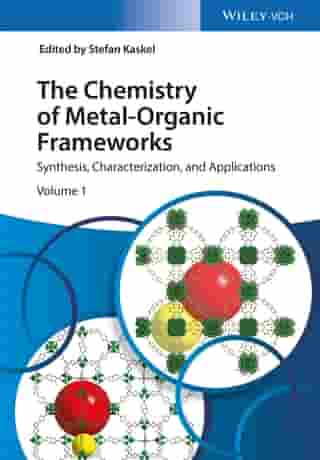 The Chemistry of Metal-Organic Frameworks, 2 Volume Set: Synthesis, Characterization, and Applications by Stefan Kaskel