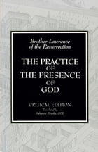 Writings and Conversations on the Practice of the Presence of God by Brother Lawrence of the Resurrection OCD