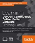 Learning DevOps: Continuously Deliver Better Software by Joakim Verona
