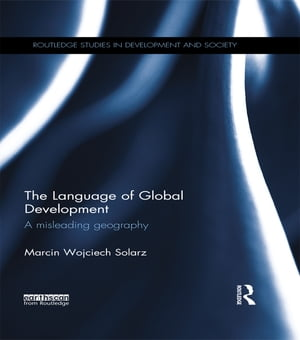 The Language of Global Development A Misleading Geography