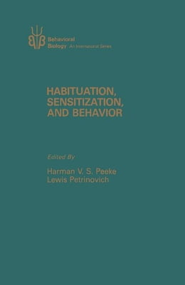 Book Habituation, Sensitization, and Behavior by Peeke, Harman