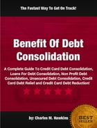 Benefit Of Debt Consolidation by Charles M. Hawkins